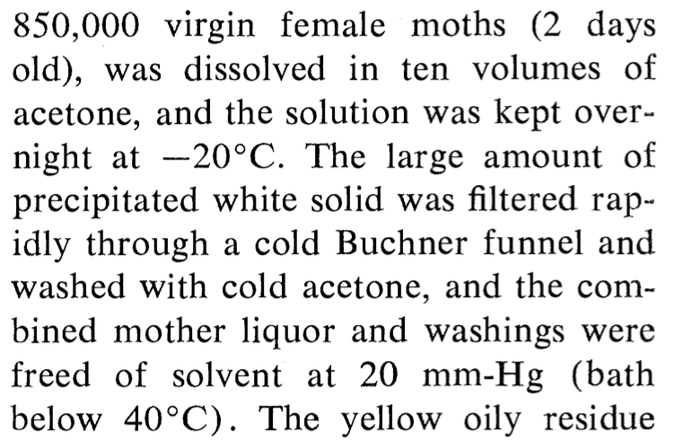 850000 virgin female mothswere dissolved in ten volumes of acetone